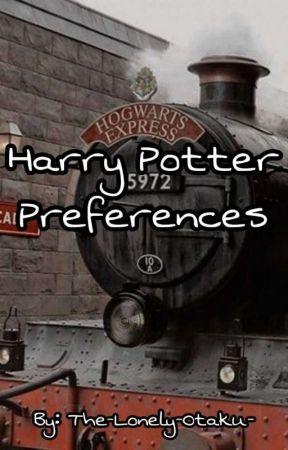Harry Potter Preferences by The-Lonely-Otaku-