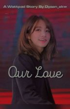 Our love [Taekook] by Dyaan_Ekw