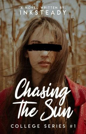 Chasing the Sun (College Series #1) by inksteady