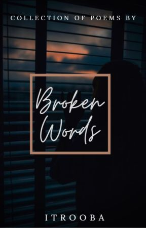 Broken Words by theintrospectiveme