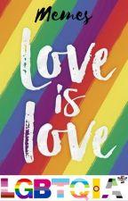 LGBTQIA+ Memes & Stuff by Rhian_The_Trans_Snek