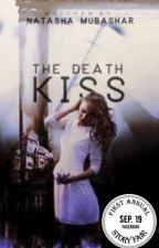 The Death Kiss (Nanowrimo)#wattys2017 by NatashaMubashar