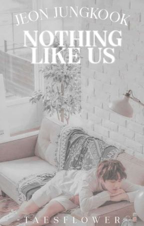 Nothing Like Us    Ongoing by -Taesflower-