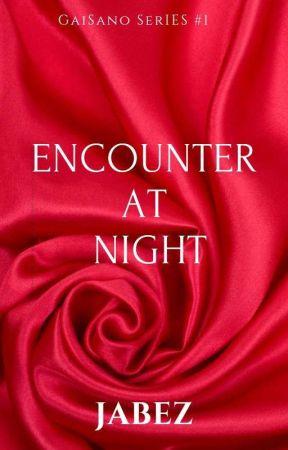 Encounter At Night(Gaisano Series #1) by JABEZJABEZ