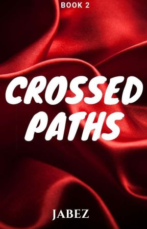 Crossed Paths (Book 2) by JABEZJABEZ