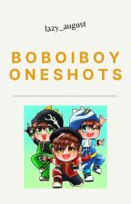 Boboiboy Oneshots by lazy_august