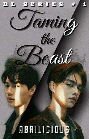 BL Series #1: Taming the Beast [COMPLETED] by abrilicious