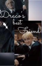 Draco's Best Friend (Draco Malfoy Fanfic) by yourlocalweasleysimp