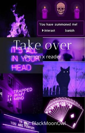 ~{Take over}~ Demon x reader by BlackMoonOwl