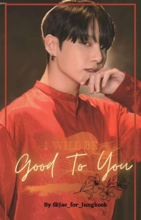 Good To You | 🅙.🅙.🅚 🅕🅕 by Jae_for_Jungkook