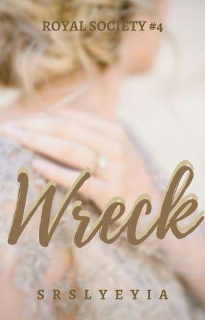 Wreck (Royal Series #4) by srslyeyia