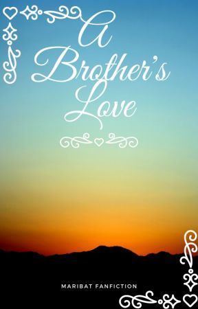 A Brother's love by KelWirez
