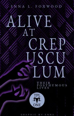Alive At Crepusculum ✓ by TheTigerWriter