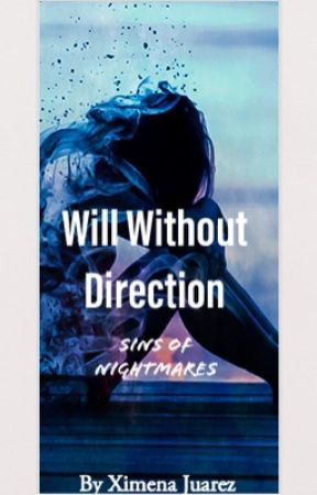 Will Without Direction by JustHereForWriting20