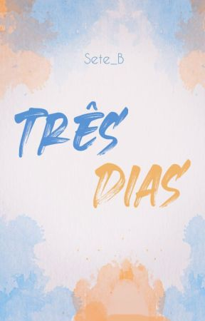 Três Dias by Sete_B