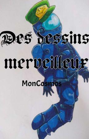 Dessins Merveilleux (Soyez Émerveillés) by MonCosmos