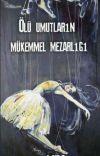 ÖLÜ  UMUTLARIN  MÜKEMMEL  MEZARLIĞI  cover