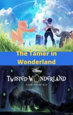 The Tamer in Wonderland by Fuyusaki