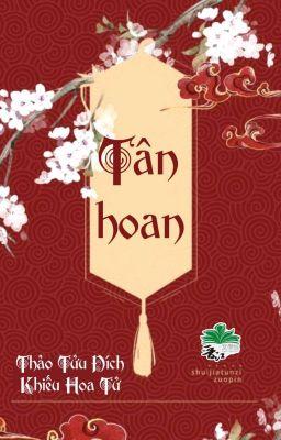 [BHTT] [QT] Tân Hoan - Thảo Tửu Đích Khiếu Hoa Tử