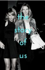 The Story of Us || Kaylor by thatoldcardigan