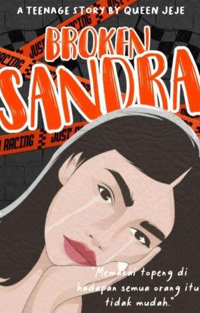 BROKEN SANDRA (END) by Dandelion06_