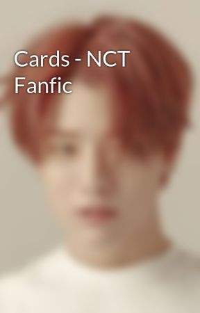Cards - NCT Fanfic by 365Z47
