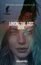 Loving the Lost Soul.  by coldeyesandredlips