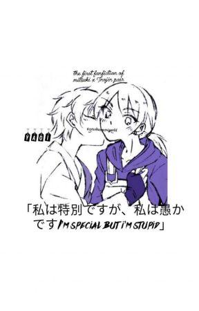 「私は特別ですが、私は愚かですI'm special but i'm stupid」(mitsujin) by gricelsasuxsaiworld