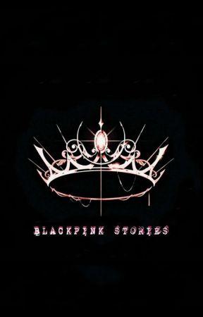BLACKPINK STORIES by Leolucasdaddy