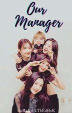 Our Manager { Red Velvet X Male Reader } ~ON HIATUS~ by ImMaKiCkThEdOoR