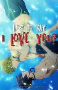 [MakoHaru] How to say I LOVE YOU? cover