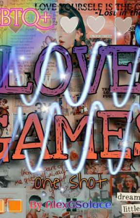 Love Games. LGBTQ+ One Shots. by AlexGSolace202
