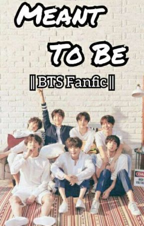 Meant To Be    Bts Fanfic    COMPLETED by ksa_general