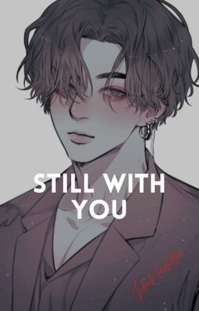 STILL WITH YOU (JIKOOK) by xpensive_girrl00