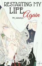 |ORIGINAL| Restarting My Life Again by PhantomMagician30