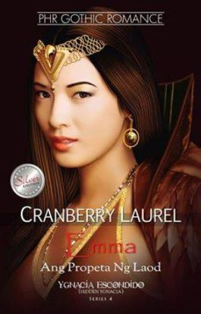 YGNACIA ESCONDIDO (HIDDEN YGNACIA)   BOOK 4: EMMA, ANG PROPETA NG LAOD by iamcranberry