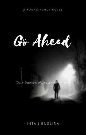 Go Ahead by IntanEnglina