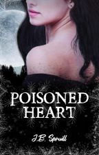 Poisoned Heart by jspruill1130