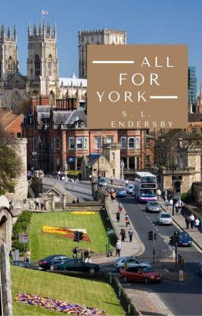 All For York by SophieEndersby