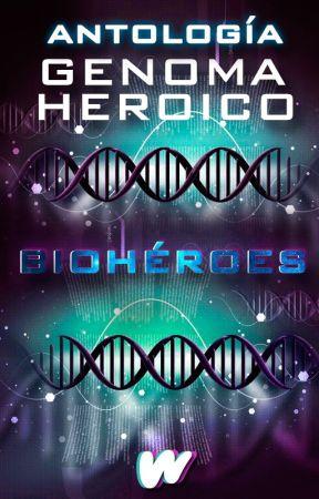 Antología Genoma Heroico: Biohéroes by SuperheroesES
