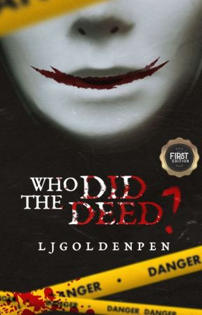 Who Did The Deed? (COMPLETED) by LjGoldenpen