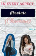 In every aspect, Absolute. (Chaennie) by parkao