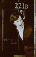 Element ➳ Sherlock x Reader by SeraSki