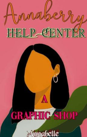Annaberry's Help Center | Graphic Shop. by AnnabelleChukwu