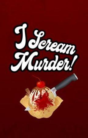 I Scream Murder! by KIIWIX
