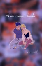 The New Kid: A Percabeth AU by donutbookie