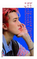 HunHo // How to Avoid Further Heartbreaks Like a Professional by jongin-