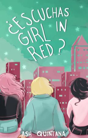 ¿Escuchas Girl in Red? by Ash-Quintana