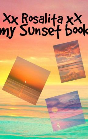 My sunset book 📖 🌄 by Xx_Rosalita_xX