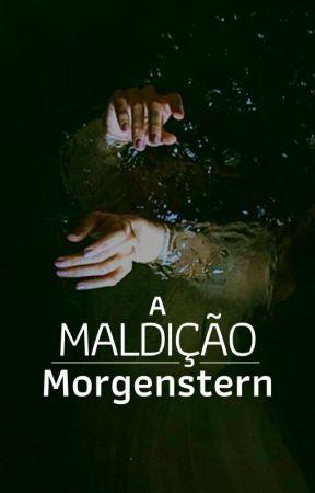A Maldição Morgenstern by kingmorgenstern